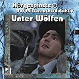 Hörgespinste 04 - Der Mitternachtsdetektiv: Unter Wölfen