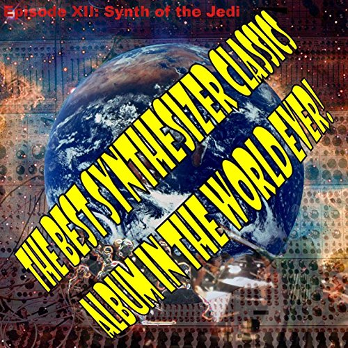 The Best Synthesizer Classics Album In The World Ever! Episode XII...