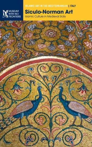 Siculo-Norman Art. Islamic Culture in Medieval Sicily (Islamic Art in the Mediterranean)