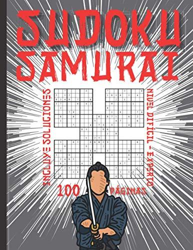 Sudoku Samurai Nivel Difícil - Experto - Incluye Soluciones - 100 Páginas: Para Niños, Adultos y Seniors con Dificultad Avanzada - Juegos de Lógica ... perfecto complicado y divertido para mejorar