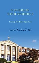 Catholic High Schools: Facing the New Realities