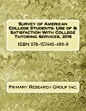 Survey of American College Students: Use of & Satisfaction With College Tutoring Services, 2018
