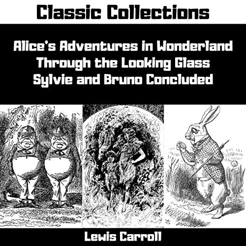 Page de couverture de Alice's Adventures in Wonderland, Through the Looking Glass, Sylvie & Bruno Concluded (Annotated)
