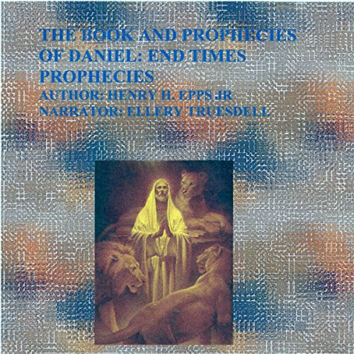 The Book and Prophecies of Daniel audiobook cover art