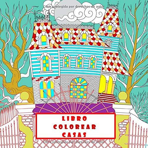 libro colorear casas: casitas para pintar ,25 diseños de casas y castillos ,cuadernos para colorear adultos (libro colorear adultos antiestres )libro para colorear adultos