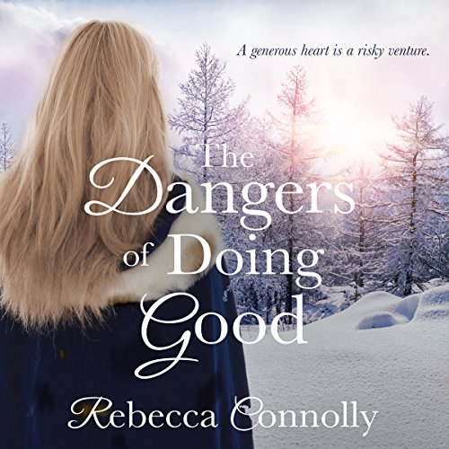 The Dangers of Doing Good audiobook cover art