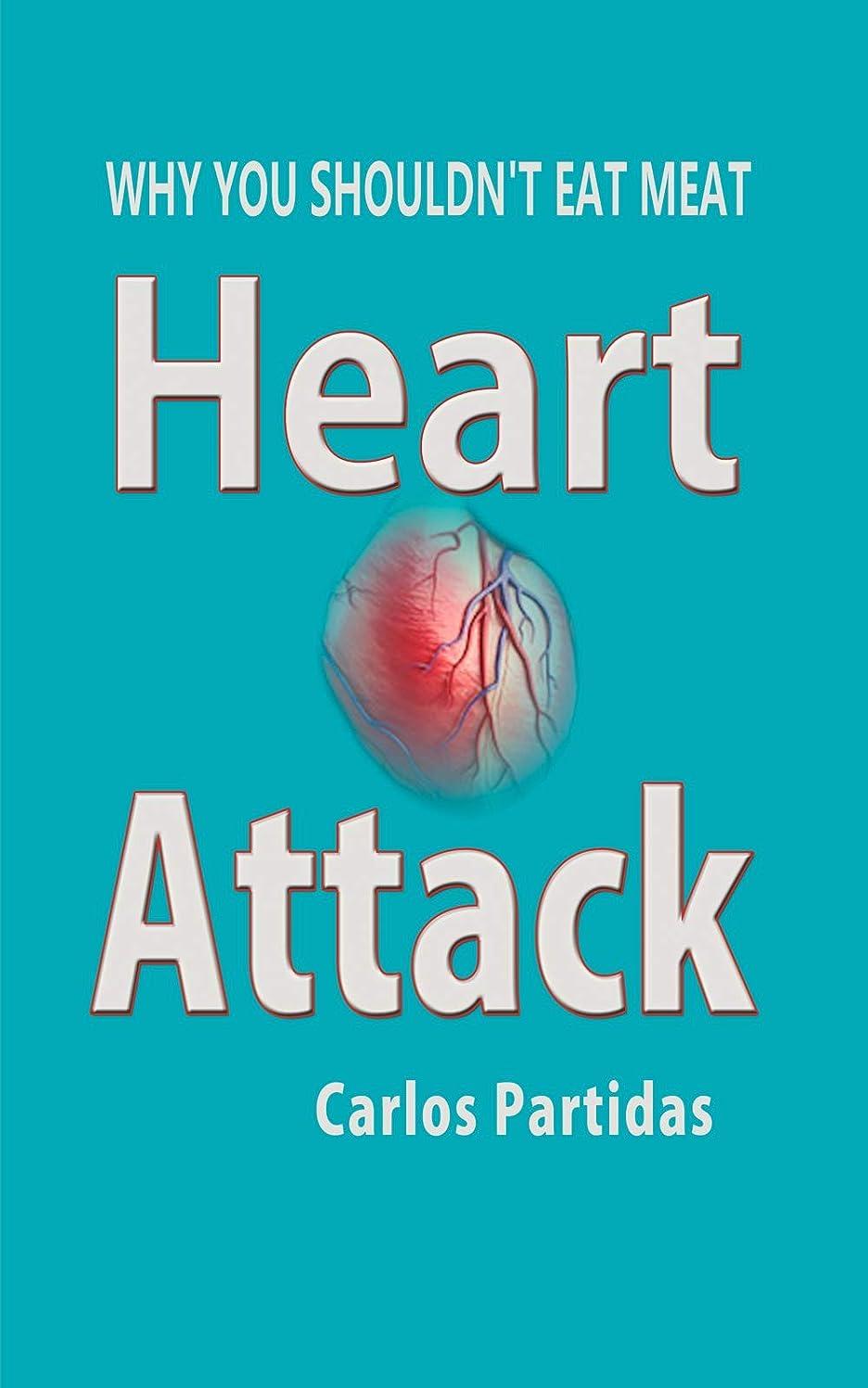 医薬サージプロフェッショナルHEART ATTACK: Why you shouldn't eat meat (The Chemistry of Diseases Book 11) (English Edition)