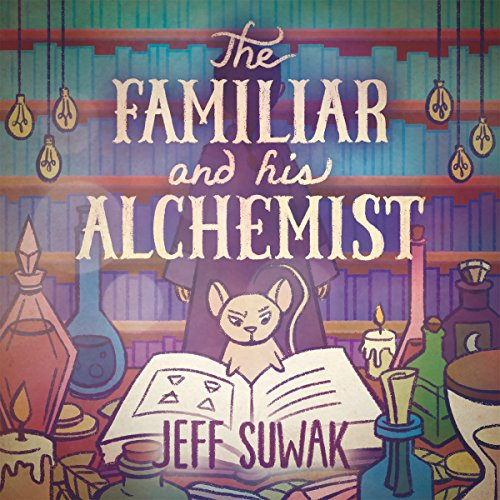 The Familiar and His Alchemist audiobook cover art