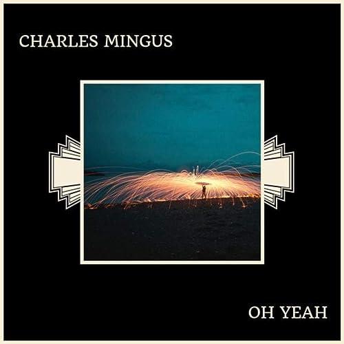 Oh Yeah de Charles Mingus en Amazon Music - Amazon.es