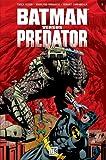 Batman versus Predator T03 - Les liens du sang