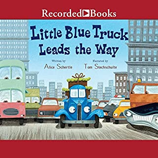 Little Blue Truck Leads the Way                   By:                                                                                                                                 Alice Schertle                               Narrated by:                                                                                                                                 Tom Stechschulte                      Length: 4 mins     18 ratings     Overall 4.4