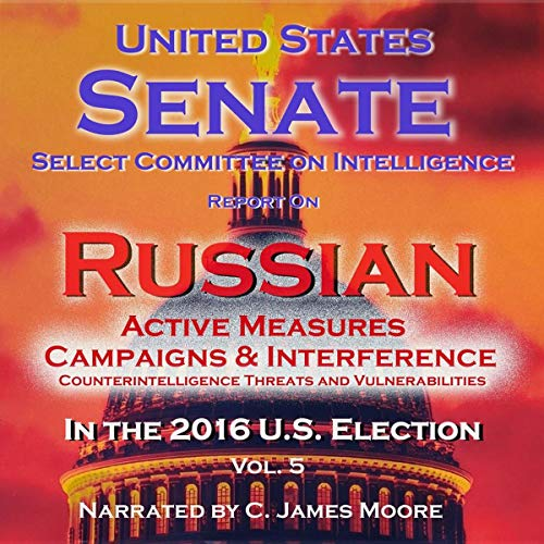 Report of the Select Committee on Intelligence on Russian Active Measures Campaigns and Interference in the 2016 U.S. Election, Volume 5: Counterintelligence Threats and Vulnerabilities Titelbild