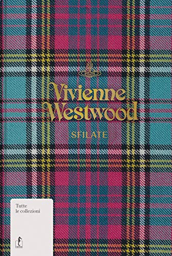 Vivienne Westwood. Sfilate. Tutte le collezioni