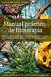 Manual práctico de fitoterapia: Descripción de las plantas medicinales y preparación de remedios naturales (Guías prácticas nº 4)