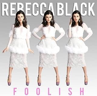 Best rebecca black foolish Reviews