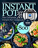 Instant Pot Cookbook 2021: The Complete Instant Pot Cookbook 800 | Must-Try Delicious & Quick-to-Make Recipes for Anyone Who Owns an Instant Pot | Holiday-at-Home Recipes