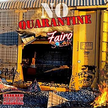 No Quarantine