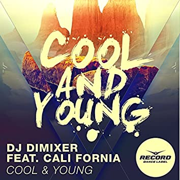 Cool & Young (feat. Cali Fornia)