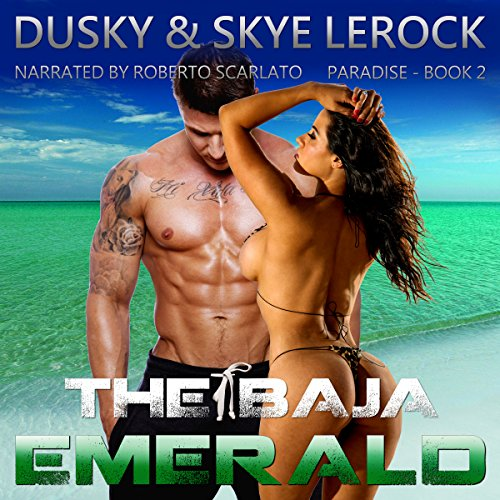 The Baja Emerald Audiobook By Dusky LeRock, Skye LeRock cover art