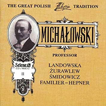 The Great Polish Chopin Tradition: Aleksander Michalowski vol. 2