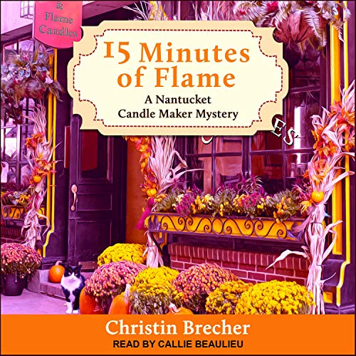 15 Minutes of Flame: Nantucket Candle Maker Mystery Series, Book 3