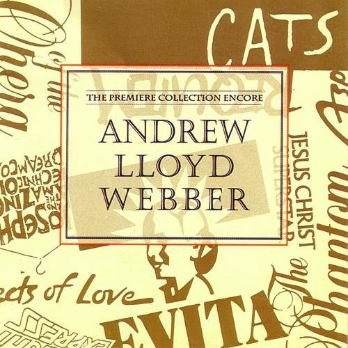 Andrew Lloyd Webber: The Premiere Collection Encore [Audio CD] Andrew Lloyd Webber; Michael Ball; Various Artists; Don Black; T.S. Eliot; Rodriguez Argentina and David Essex