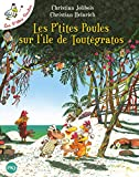 Les P'tites Poules sur l'île de Toutégratos...