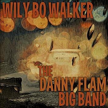 Wily Bo Walker & the Danny Flam Big Band