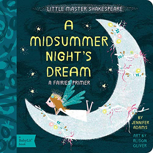 A Midsummer Night's Dream: A BabyLit® Fairies Primer (BabyLit Primers)