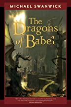 The Dragons of Babel (The Iron Dragon's Daughter Book 2)