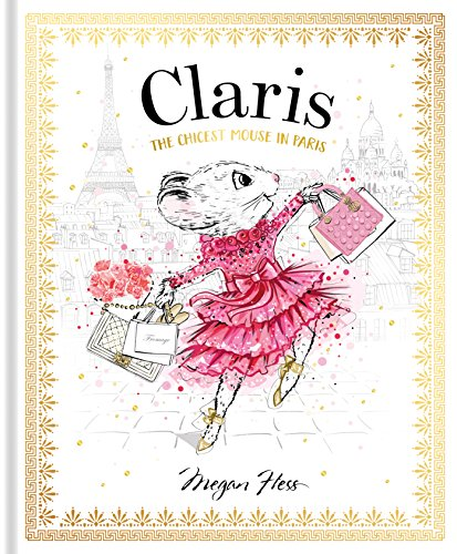 Hess: Claris: The Chicest Mouse in Paris