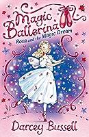 Rosa and the Magic Dream: Rosa's Adventures (Magic Ballerina)