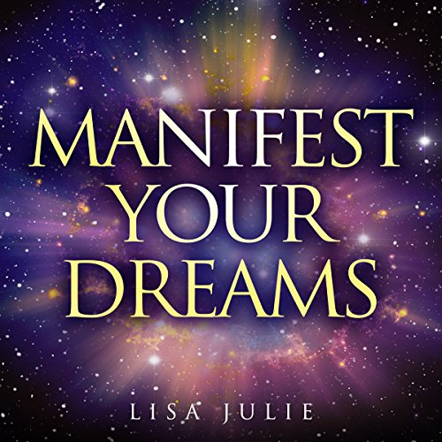 Manifest Your Dreams audiobook cover art
