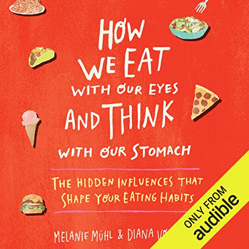 How We Eat with Our Eyes and Think with Our Stomachs audiobook cover art