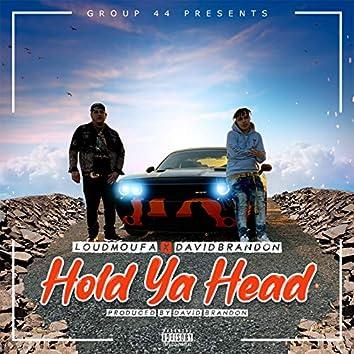 Hold Ya Head