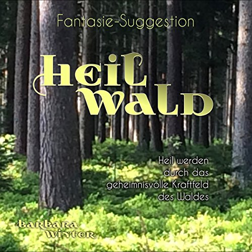 Fantasie-Suggestion Heilwald Titelbild