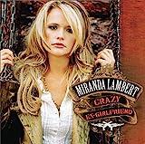 Songtexte von Miranda Lambert - Crazy Ex‐Girlfriend