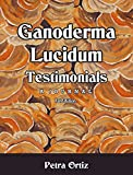 Ganoderma Lucidum Testimonials, A Journal SAMPLE (A Cool Journal To Write In Book 1) (English Edition)
