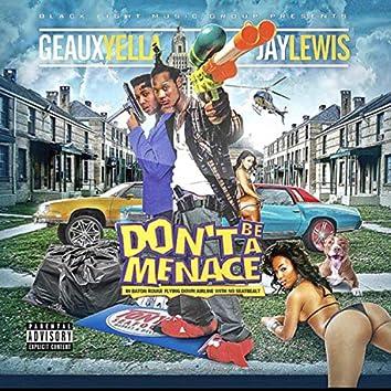 Don't B a Menace