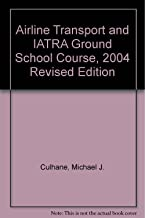 Airline Transport and IATRA Ground School Course, 2004 Revised Edition