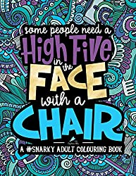 A Snarky Adult Colouring Book: Some People Need a High-Five
