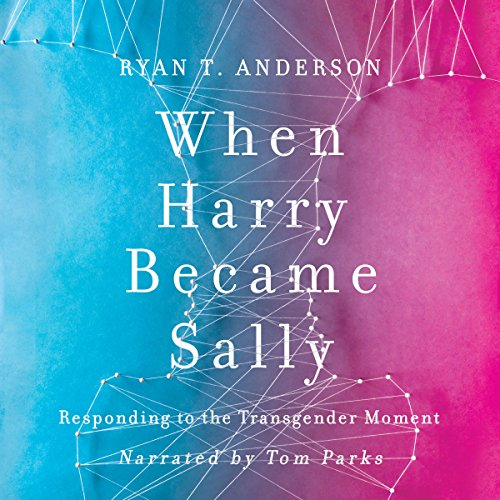 When Harry Became Sally: Responding to the Transgender Moment audiobook cover art