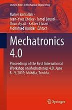 Mechatronics 4.0: Proceedings of the First International Workshop on Mechatronics 4.0, June 8–9, 2019, Mahdia, Tunisia (Le...