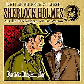 Der tote Ringkämpfer     Sherlock Holmes - Aus den Tagebüchern von Dr. Watson              Autor:                                                                                                                                 Gunter Arentzen                               Sprecher:                                                                                                                                 Detlef Bierstedt                      Spieldauer: 48 Min.     5 Bewertungen     Gesamt 4,6