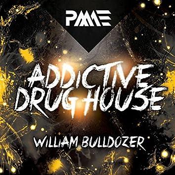 Addictive Drug House