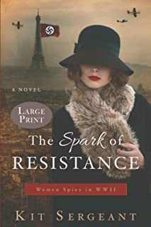 The Spark of Resistance Large Print: Women Spies in WWII