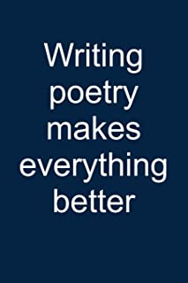 Poetry Makes Everything Better: Notebook for Poet Writer Writer Reader Poetry Poems Poet 6x9 in Dotted