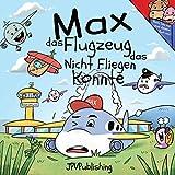 Max das Flugzeug das nicht fliegen konnte