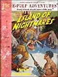 Island of Nightmares (A pulp adventure classic!) (English Edition)