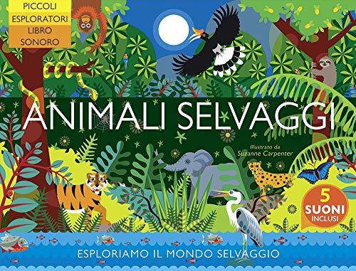 Animali selvaggi. Ediz. a colori (Giovani esploratori) (Libro de cartón)